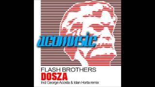 Flash Brothers - Dosza (George Acosta Remix)