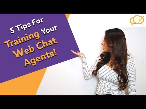 5 Tips For TRAINING Your WEB CHAT AGENTS!