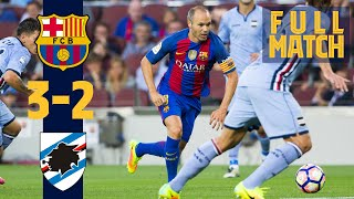 FULL MATCH: Barça 3 - 2 Sampdoria (2016) FIVE-GOAL THRILLER IN THE GAMPER!