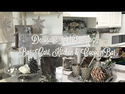 Decorate With Me | Kitchen, Bar Cart & Cocoa Bar | Diy Snowflake Garland | Christmas Decor Ideas