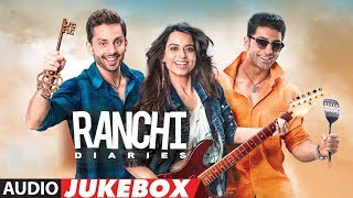 Ranchi Diaries Full Album | Audio Jukebox | Soundarya Sharma, Himansh Kohli