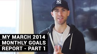 My March 2014 Monthly Goals Report - Part 1