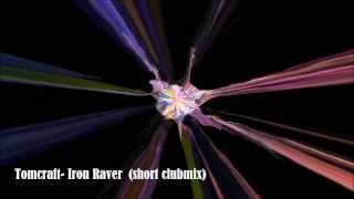 Tomcraft-Iron Raver (short clubmix )
