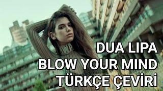 Dua Lipa - Blow Your Mind (Mwah) (Türkçe Çeviri)