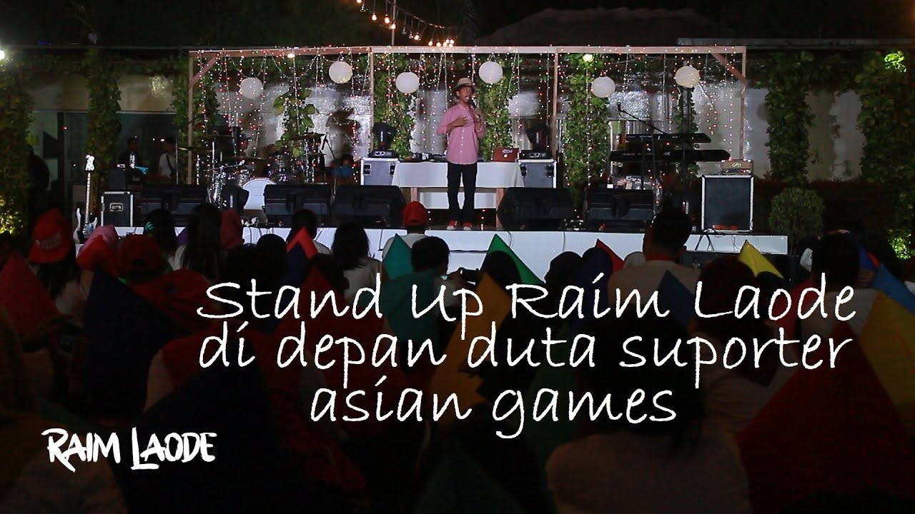 STANDUP COMEDY RAIM LAODE  di Ancol 17 agustus 2018 Duta Asian games  PART 1