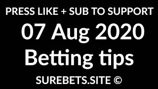 Football Betting Tips Today   07 August 2020   Uefa Champions League, K League 1 Predictions