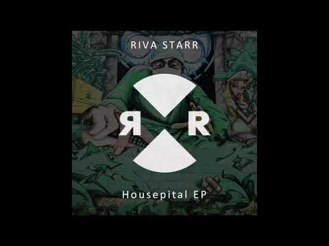Riva Starr ft Dajae - Housepital