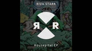 Riva Starr ft Dajae - Housepital
