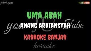UMA ABAH - Anang ardiansyah - karaoke banjar