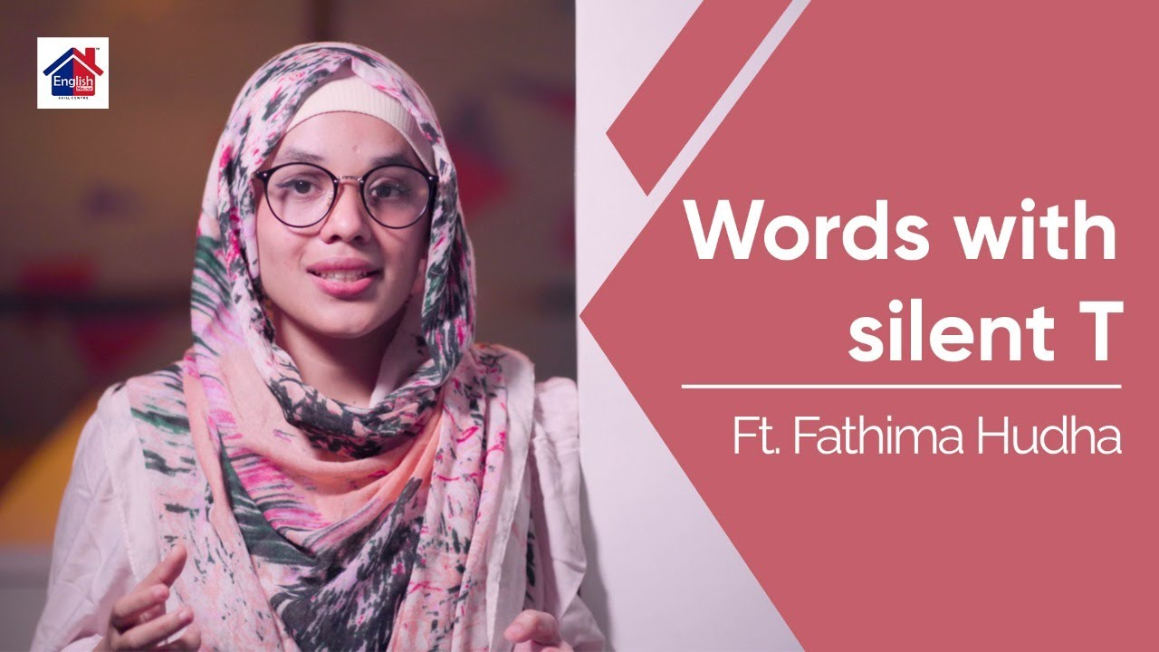 Words with silent T | English House