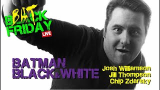 Black Friday LIVE | Batman Black and White Panel