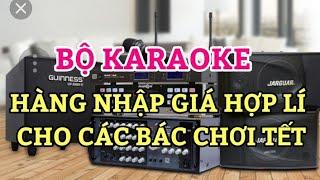 Đẩy liền vang loa karaoke Hàng Nhập quá hay quá rẻ chơi Tết