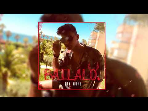 Jay More - Bailalo [Official Audio]