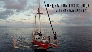 Operation Toxic Gulf 2014 Campaign Update