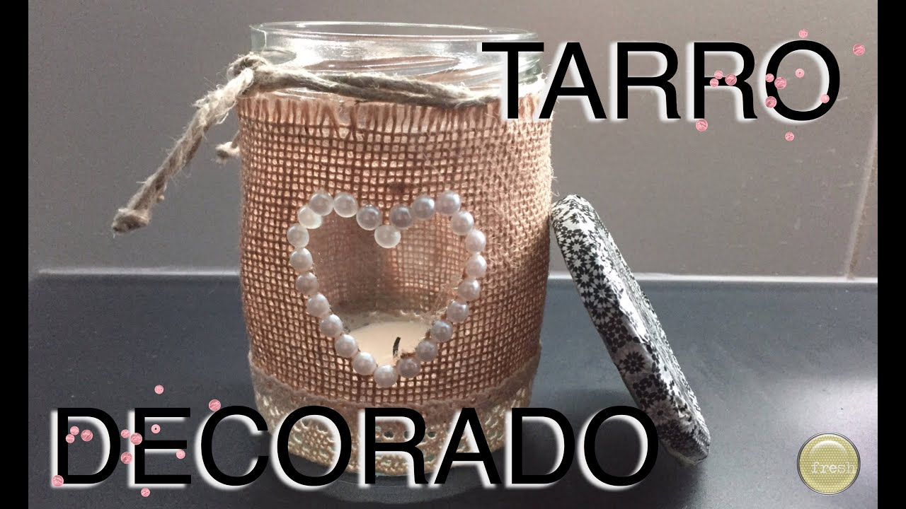 Tarro de cristal decorado youtube Tarros cristal decorados