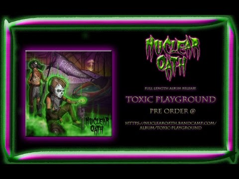 Nuclear Oath - TOXIC PLAYGROUND - COMING SOON