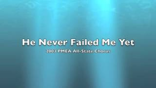 2003 PMEA All-State Chorus - He Never Failed Me Yet
