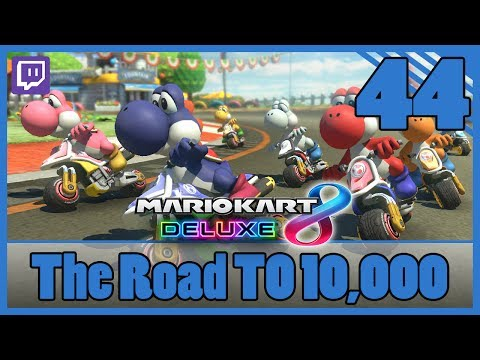 MARIO KART 8 DELUXE | The Road to 10,000 [Episode 44]