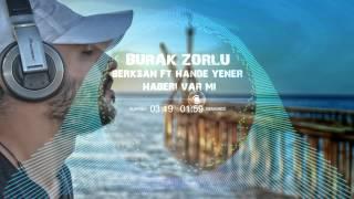 Berksan ft Hande Yener - Haberi Var Mı ( Burak Zorlu Mix )