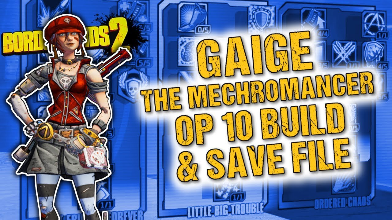 Gaige the Mechromancer Level 80 OP10 Build & Save File - Borderlands 2