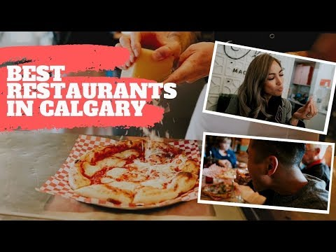 ALBERTA FOOD TOUR: BEST RESTAURANTS IN CALGARY