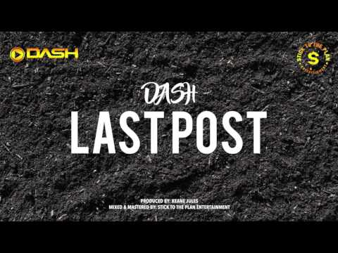 Dash - Last Post (Grenada Soca 2017) SOCA MONARCH TUNE