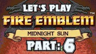 Part 6: Let's Play Fire Emblem Midnight Sun -