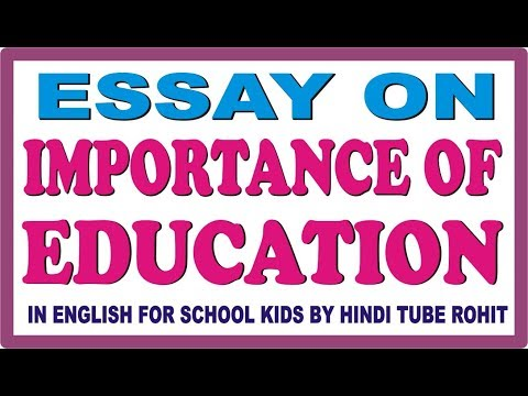Essay On Importance Of Education In English For School Kids By Hindi  Essay On Importance Of Education In English For School Kids By Hindi Tube  Rohit