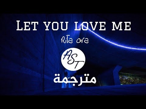 Rita Ora - Let You Love Me | Lyrics Video | مترجمة