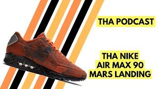 Nike Air Max 90 Mars Landing- THA PODCAST
