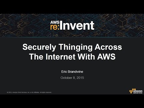 AWS re:Invent 2015 | (MBL311) NEW! AWS IoT: Securely Building, Provisioning, & Using Things