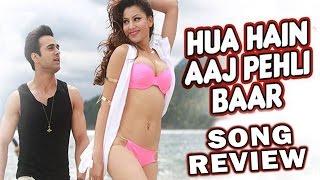 Hua Hain Aaj Pehli Baar Song Released - Latest Bollywood News