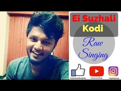 Kodi - Ei Suzhali | Santhosh Narayanan | Raw singing | Inzamam
