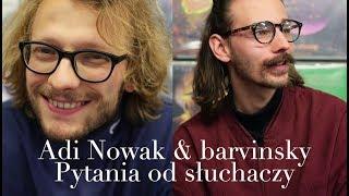 Adi Nowak & barvinsky - wywiad - cz. 1