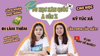 DU HỌC HÀN QUỐC A ĐẾN Z (feat.Trường Đại học Ajou)
