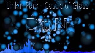 Linkin Park - Castle of Glass (DnN Bootleg Edit)
