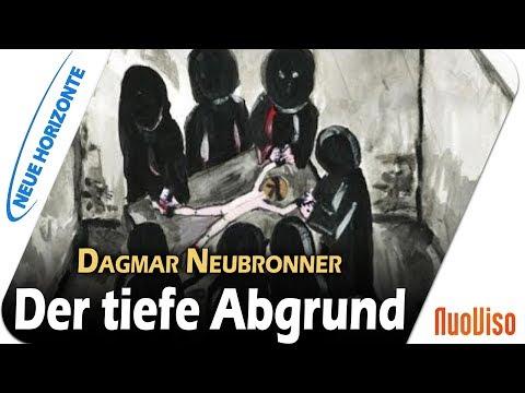 Vom Mut, in die Abgründe zu schauen - Dagmar Neubronner