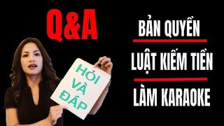Q&A CÁCH LÀM KARAOKE ,BẢN QUYỀN YOUTUBE ,LUẬT KIẾM TIỀN TRÊN MẠNG VỚI YOUTUBE