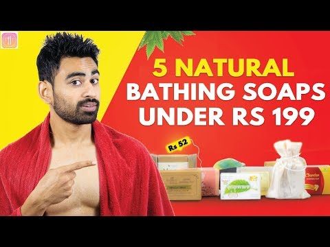 5 Toxin Free Bathing Soaps in India Under Rs 199 (Not Sponsored)