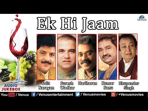 Ek Hi Jaam : Best Album Songs | Kumar Sanu, Udit Narayan & Hariharan || Audio Jukebox