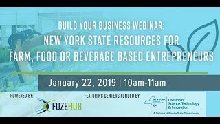 Build Your Business Webinar  NYS Resources for Farm, Food, or Beverage Based Entrepreneurs