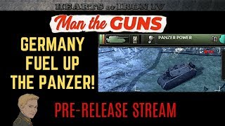 HoI4 - MAN THE GUNS Pre-release stream - GERMANY FUEL UP THE PANZER!!