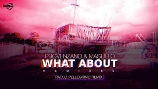 PROVENZANO & MASULLO - What About (Paolo Pellegrino Remix)