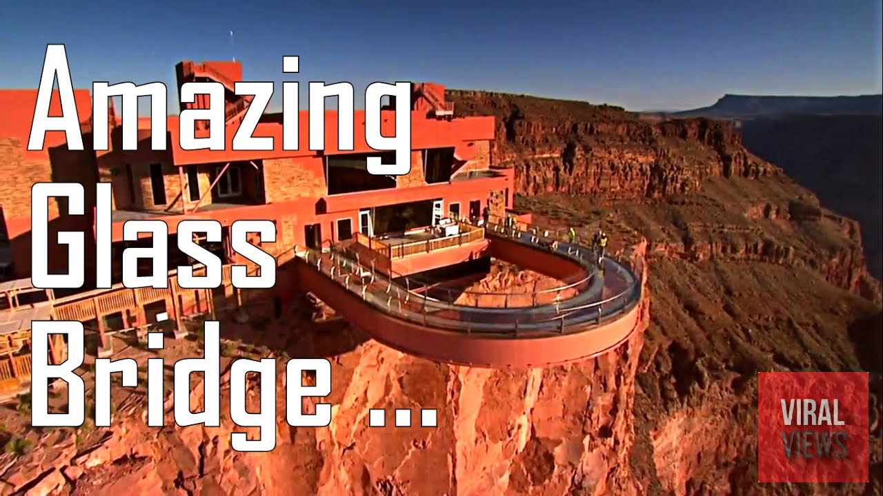 Amazing Glass Bridge The Grand Canyon Sky Walk Youtube