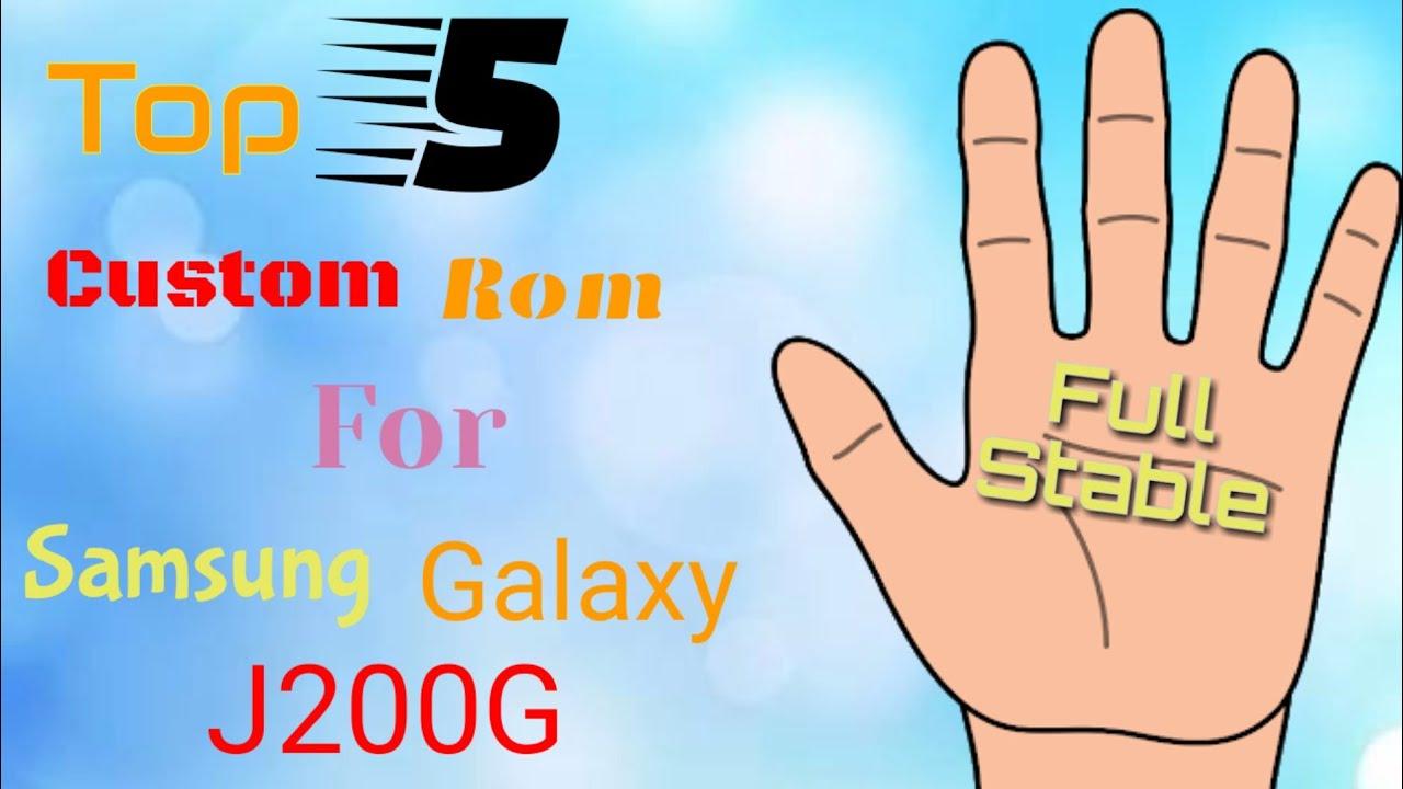 Top 5 Custom Roms   Samsung Galaxy J200g  Stable