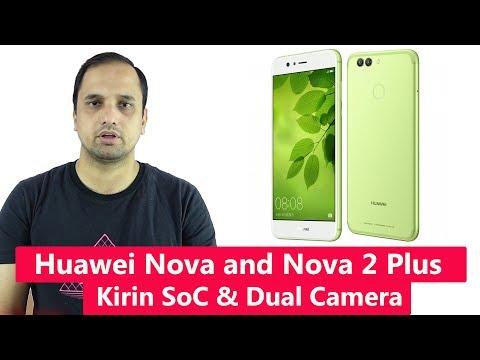 Huawei Nova And Nova 2 Plus With Kirin SoC & Dual Camera Lauched.....
