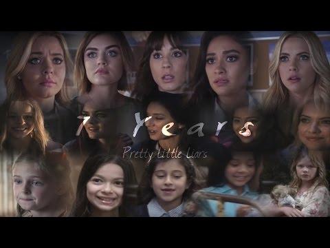 Pretty Little Liars | 7 Years