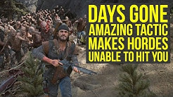 Days Gone Tips And Tricks - Tactic Makes The Hordes Unable to Hit You & More! (Days Gone Horde Tips)