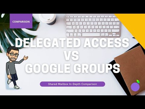 Shared Mailboxes: Google Groups Vs Delegated Access