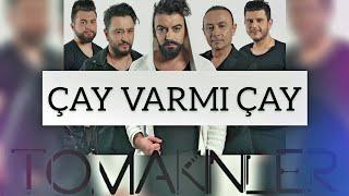Yusuf Tomakin Tomakinler ÇAY VARMI ÇAY 2018 Official Audio